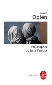 Ogien, Philosopher ou faire l'amour